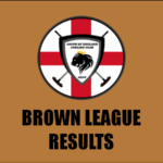 BROWN LEAGUE – Mar 9th 2020 – RESULTS